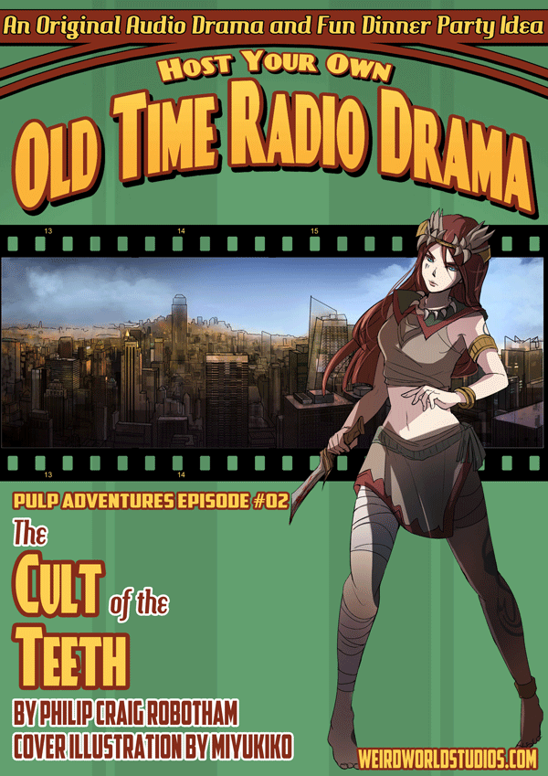 Host Your Own Old Time Radio Drama - Pulp Adventure Episode 2 - The Cult of the Teeth