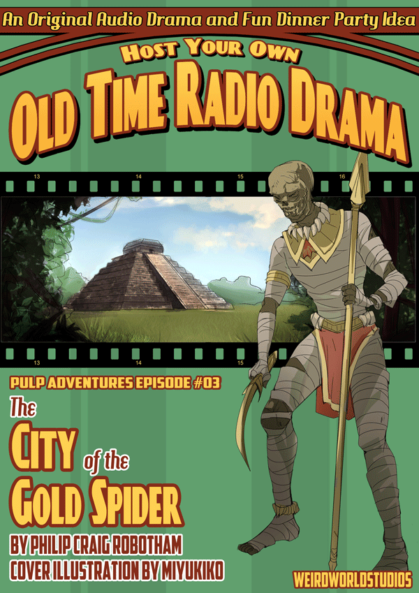 Host Your Own Old Time Radio Drama - Pulp Adventure Episode 3 - The City of the Gold Spider