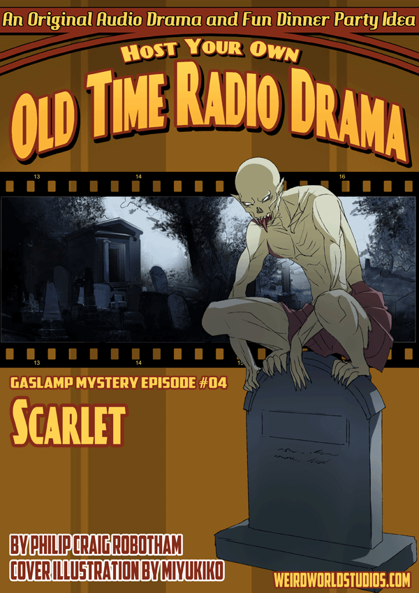 Host Your Own Old Time Radio Drama – Gaslamp Mystery Episode 4 – Scarlet
